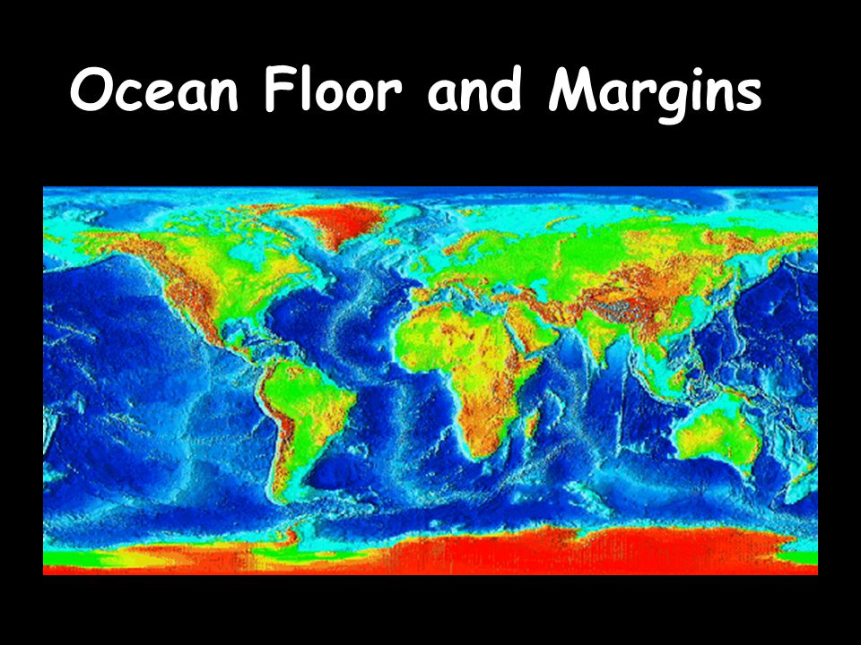 Ocean Floor and Margins