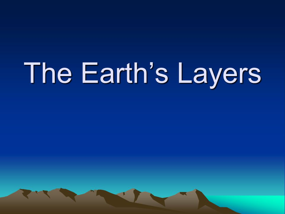 The Earth's Layers