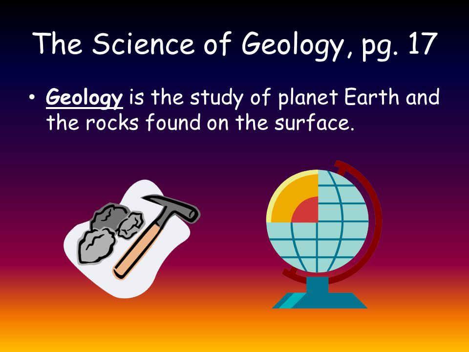 The Science of Geology, pg.