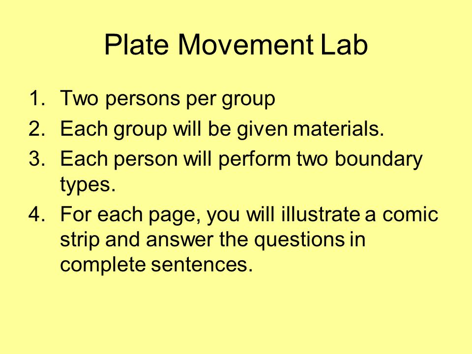 Plate Movement Lab 1.Two persons per group 2.Each group will be given materials.