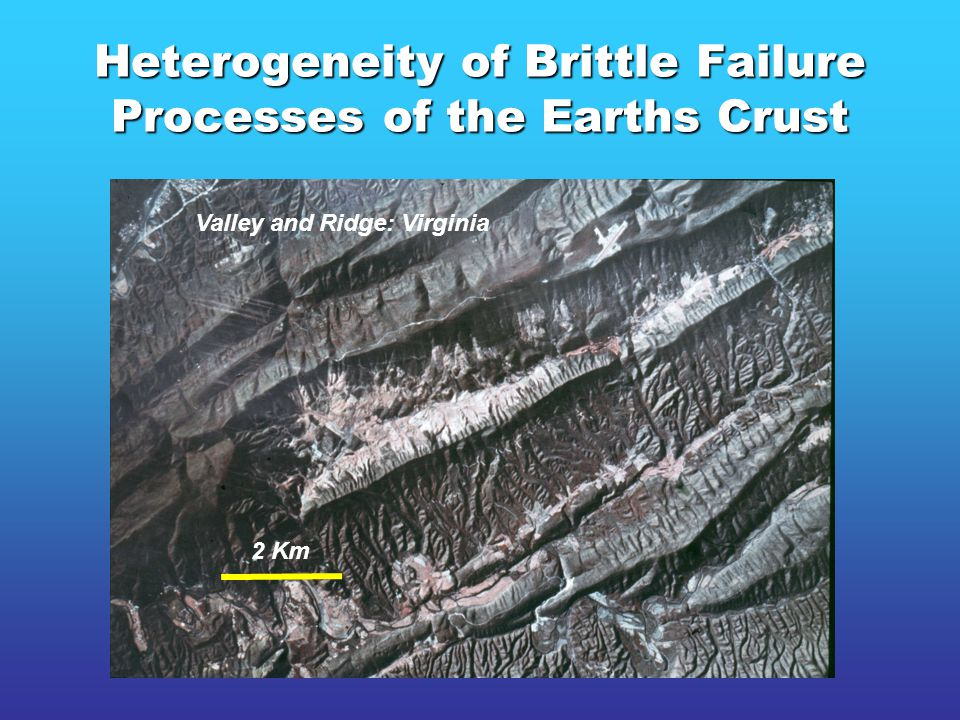 Heterogeneity of Brittle Failure Processes of the Earths Crust Valley and Ridge: Virginia 2 Km