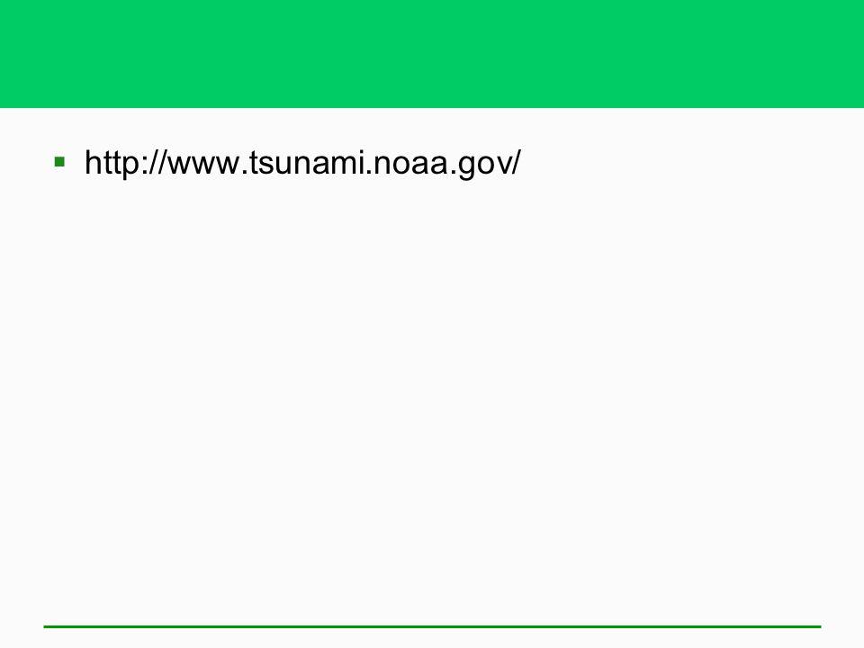  http://www.tsunami.noaa.gov/