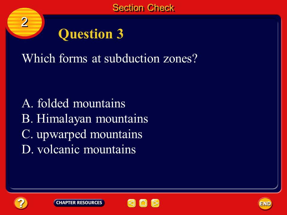 Section Check 2 2 Question 2 If tension is exerted on rock layers, what type of mountains form.