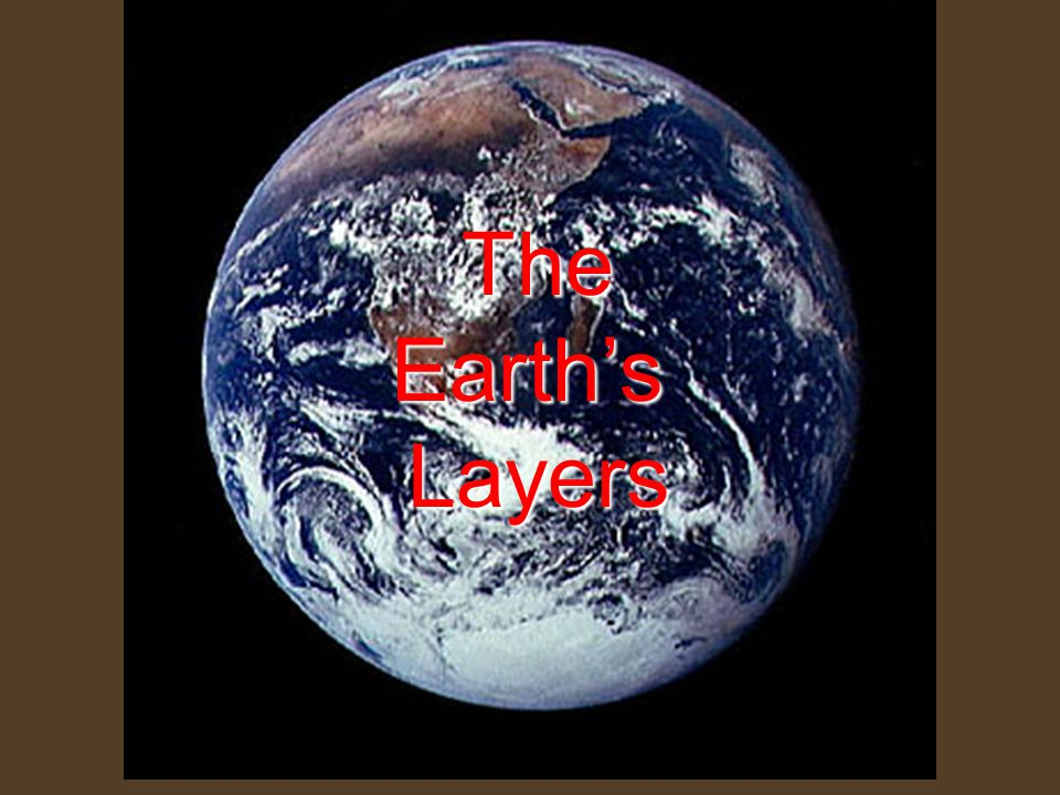 The Earth's Layers Layers