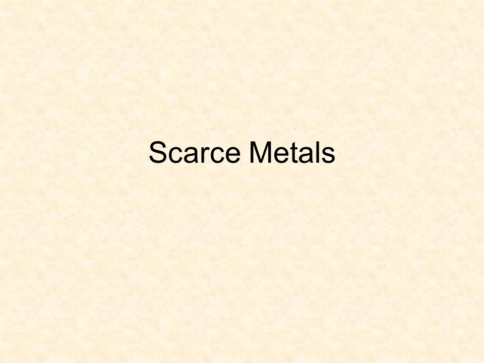 The geochemically scarce metals are the enzymes of industry.
