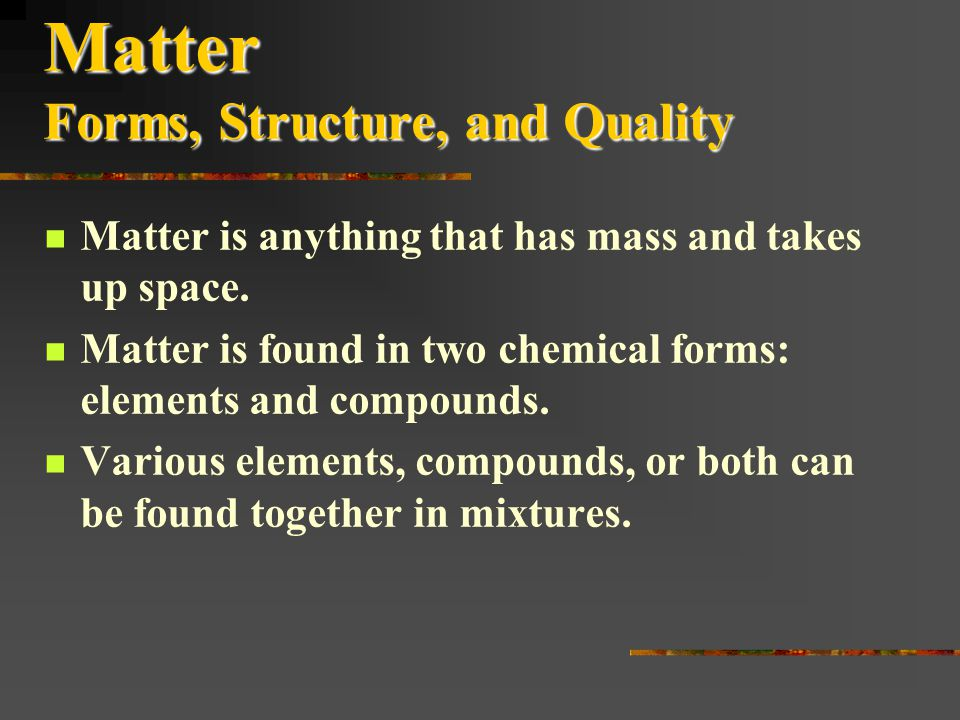 Matter and Energy Resources: Types and Concepts Matter and Energy Resources: Types and Concepts  3-1: Matter: Forms, Structure, and Quality  3-2: En