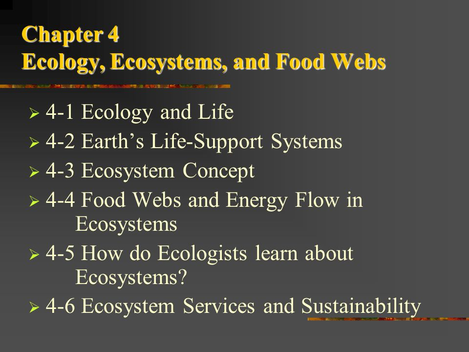 Unit 2, Chapter 4 Ecology, Ecosystems, and Food Webs
