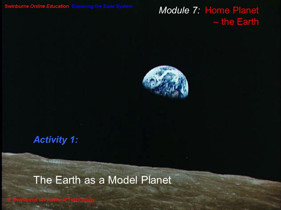 Module 7: Home Planet – the Earth Activity 1: The Earth as a Model Planet