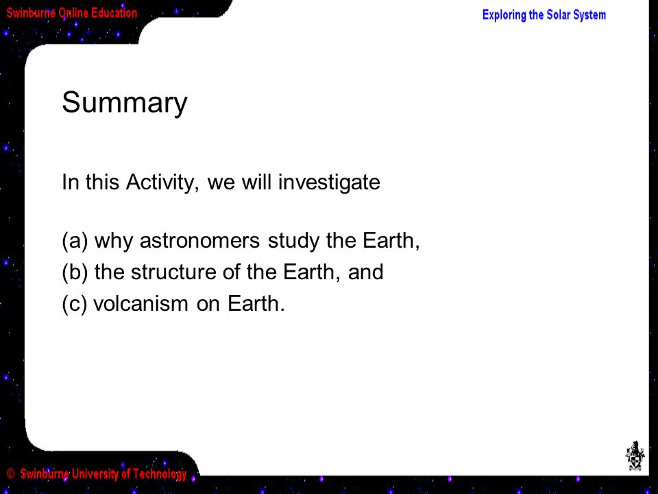 (a) Why astronomers study the Earth...