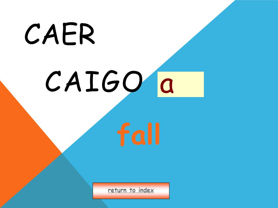 CAER CAIGO return to index a fall