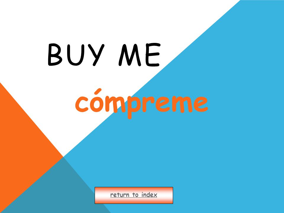 BUY ME return to index cómpreme