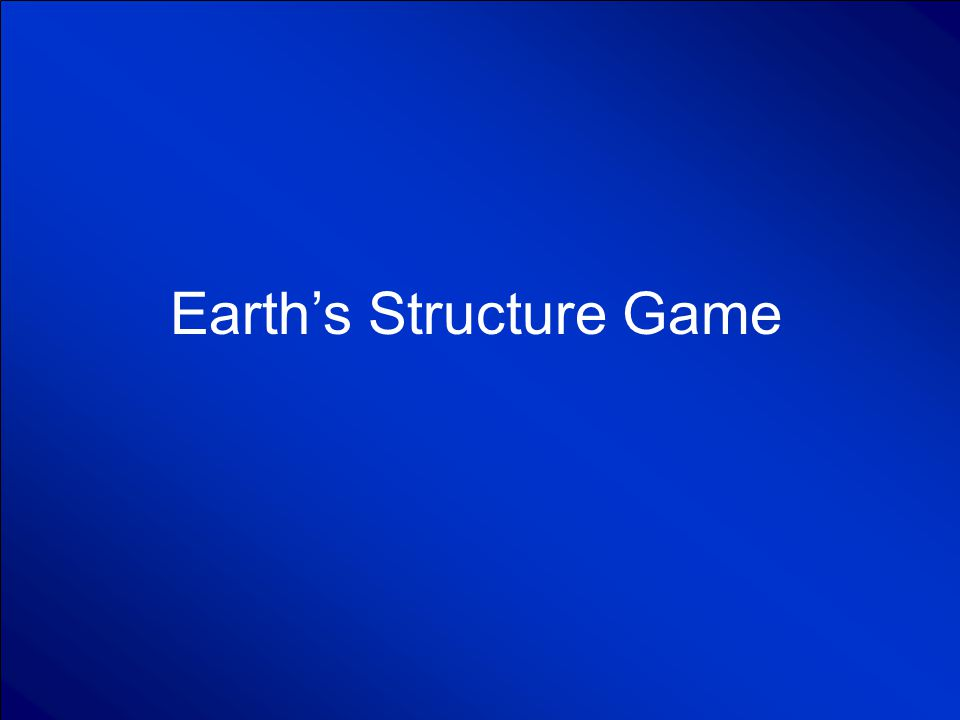 © Mark E. Damon - All Rights Reserved Earth's Structure Game