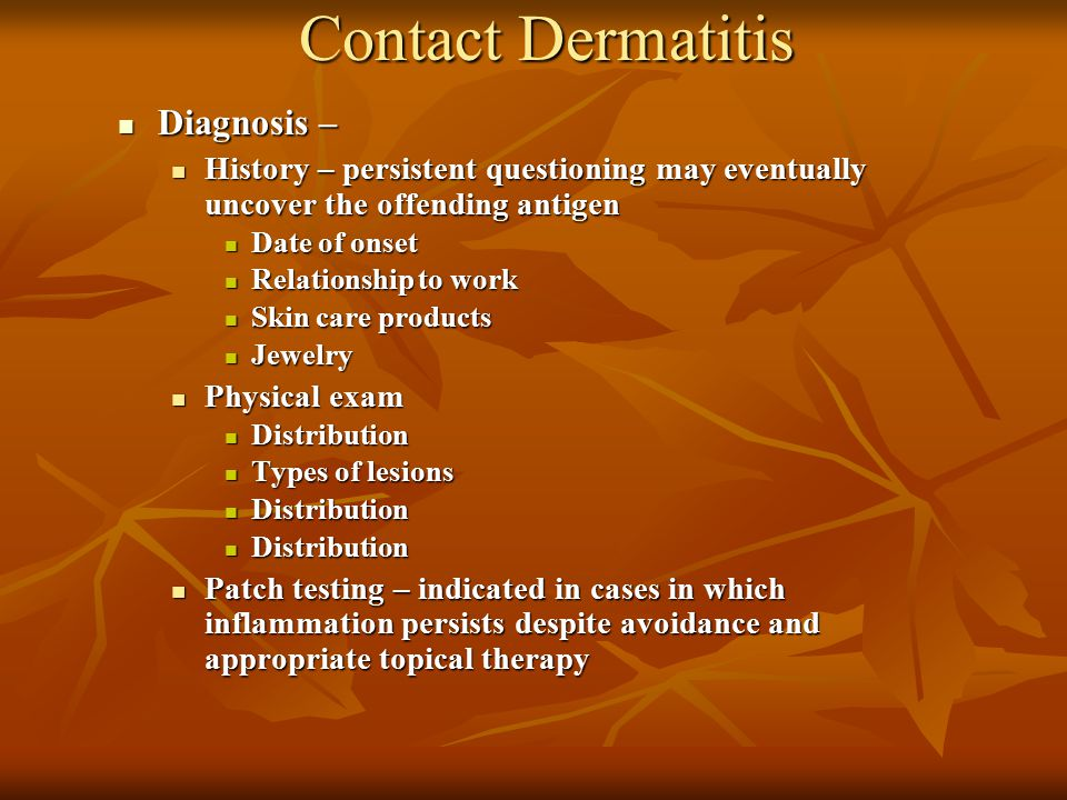 Contact Dermatitis Metal dermatitis Metal dermatitis Nickel is the most common contact allergen Nickel is the most common contact allergen Women >men