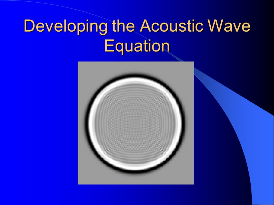 Developing the Acoustic Wave Equation