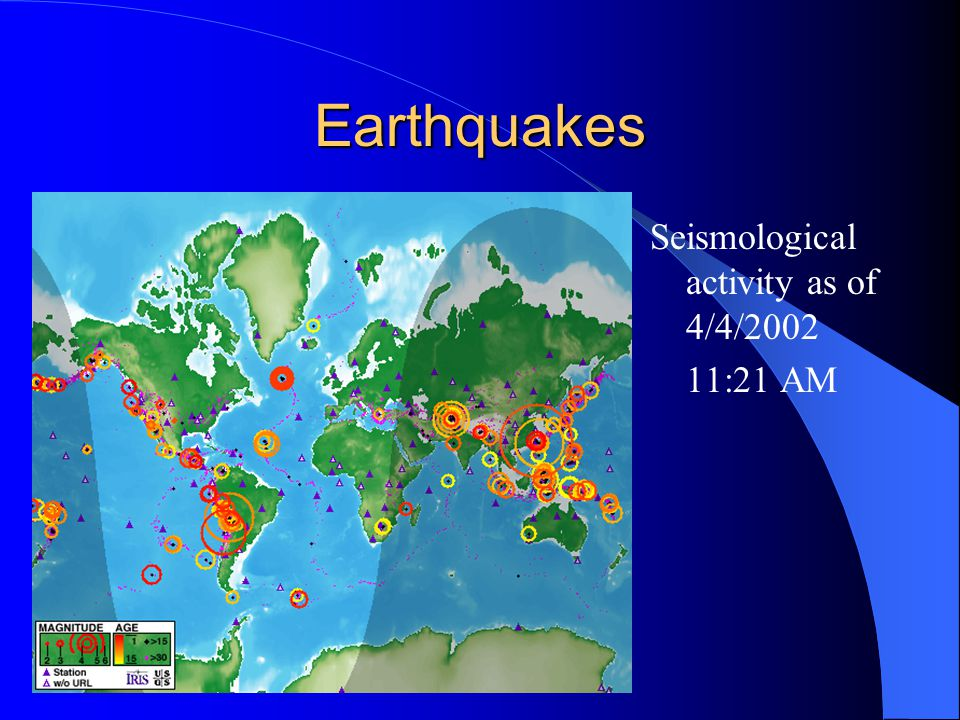 Earthquakes Seismological activity as of 4/4/2002 11:21 AM