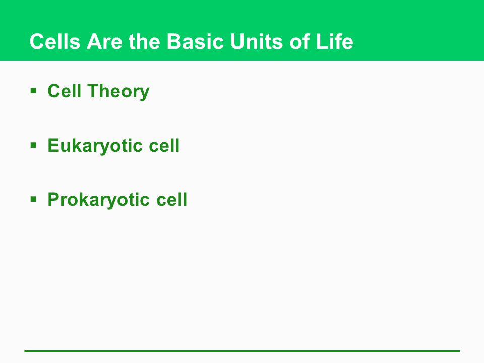 Cells Are the Basic Units of Life  Cell Theory  Eukaryotic cell  Prokaryotic cell