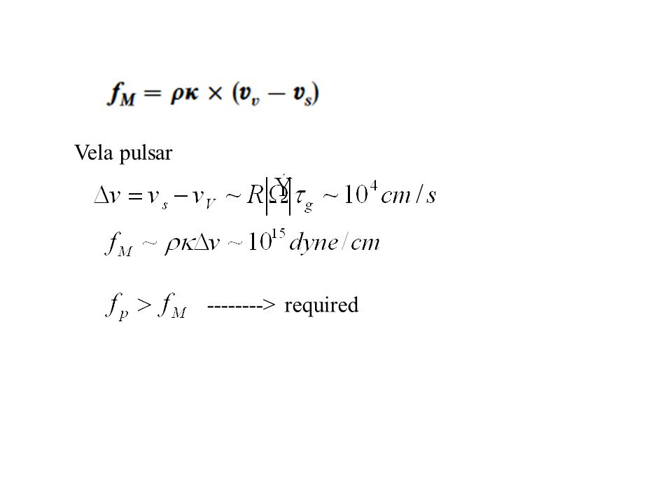 Vela pulsar --------> required