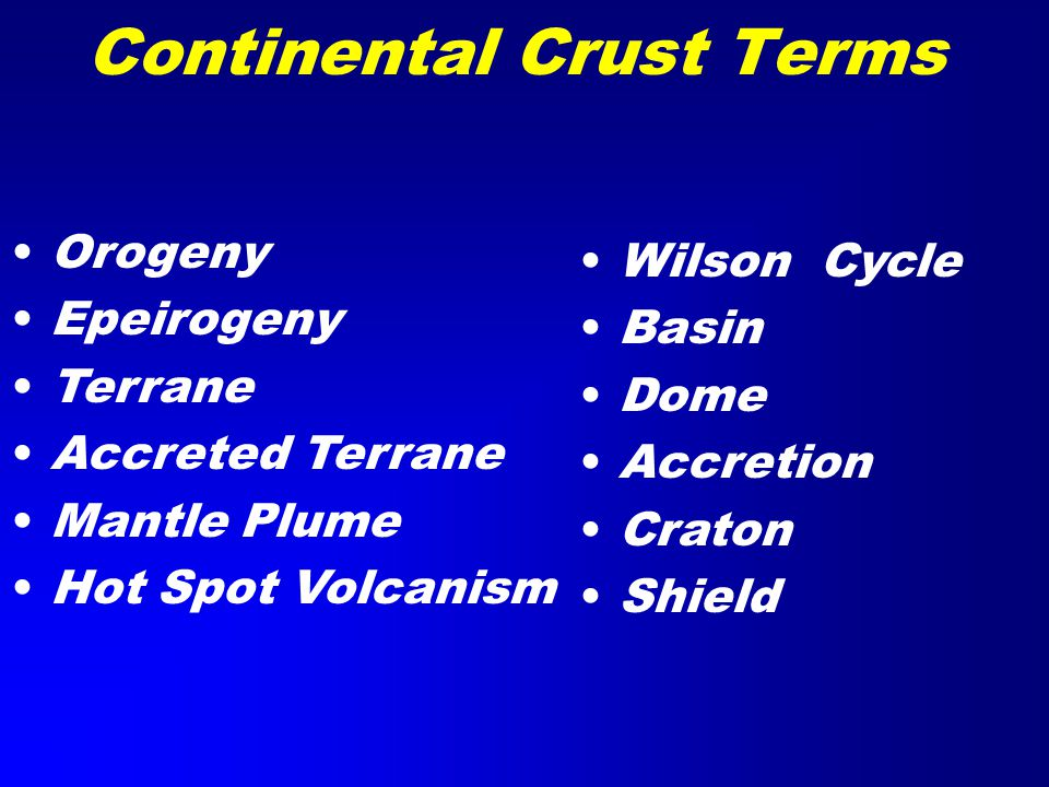 Continental Crust It's thick (30-60km), It's old (250 - 4000 my), It's light (  = 2.75 g/cm 3 ) It's silicic (dioritic to granitic in composition).