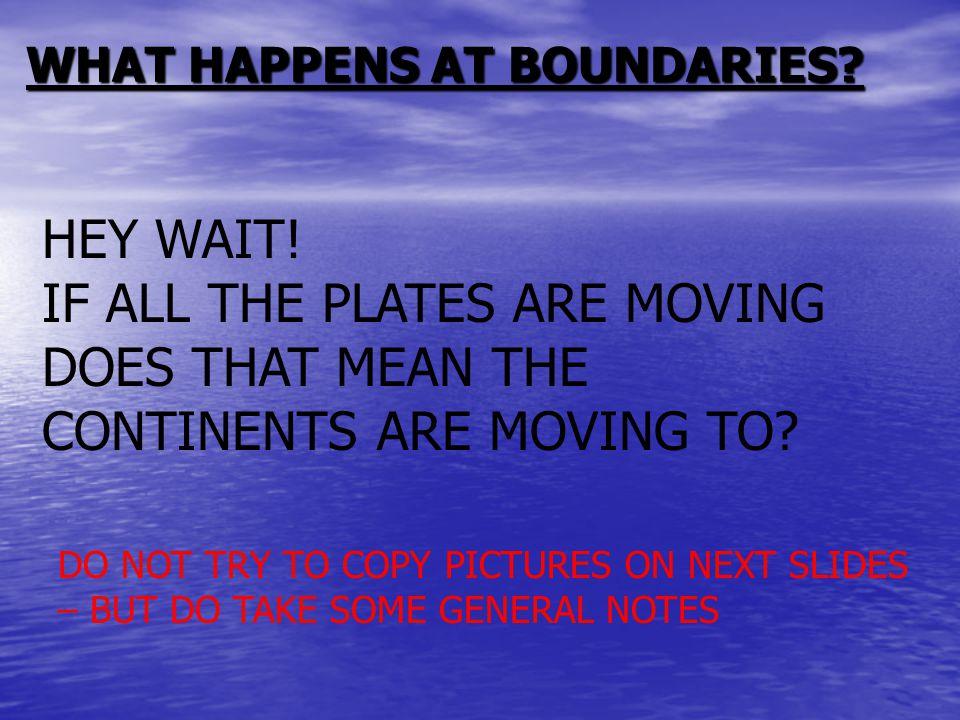WHAT HAPPENS AT BOUNDARIES. HEY WAIT.