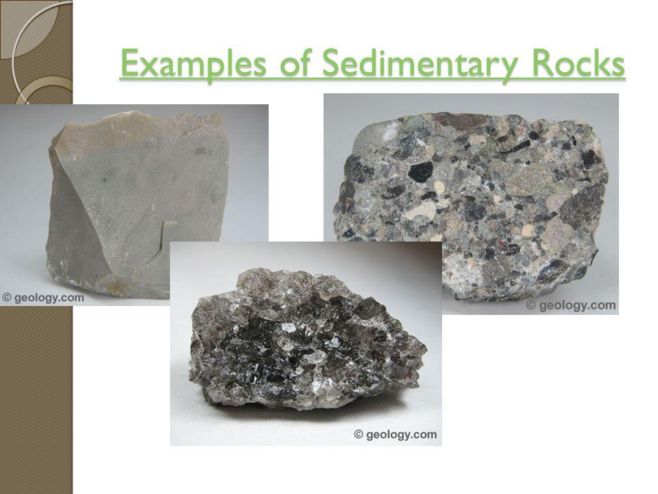 Examples of Sedimentary Rocks Examples of Sedimentary Rocks