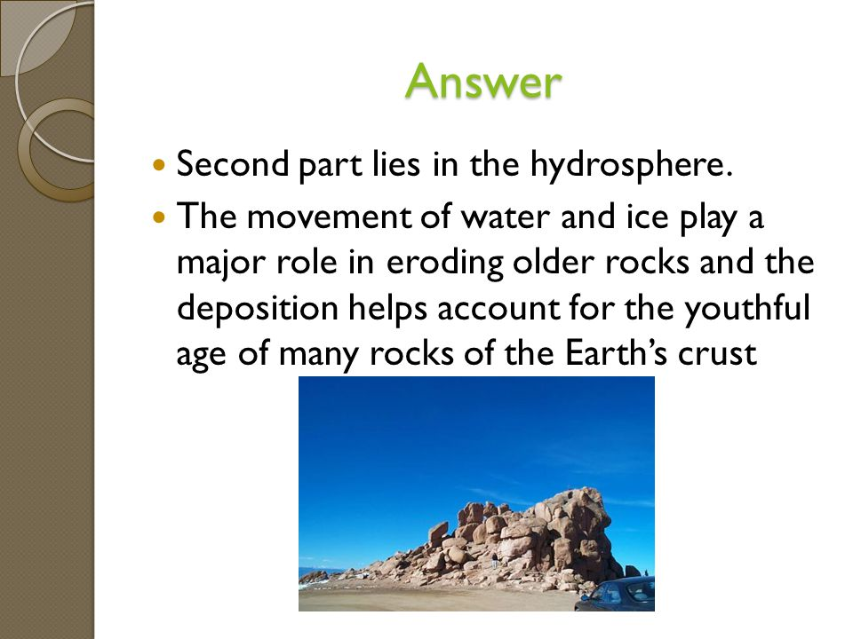 Answer Second part lies in the hydrosphere.