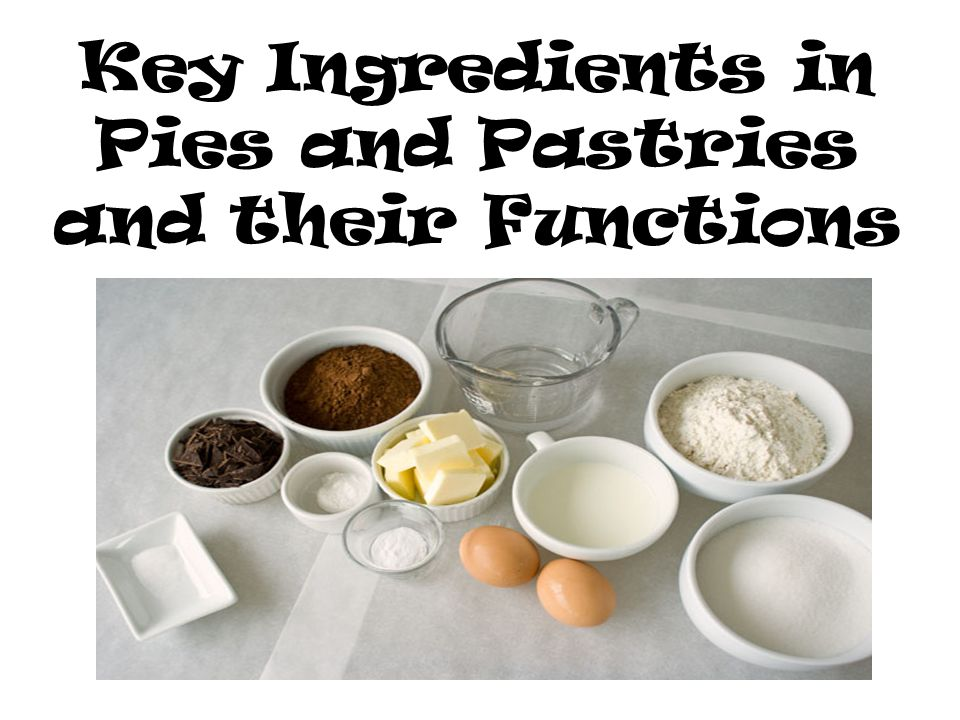 Key Ingredients in Pies and Pastries and their Functions