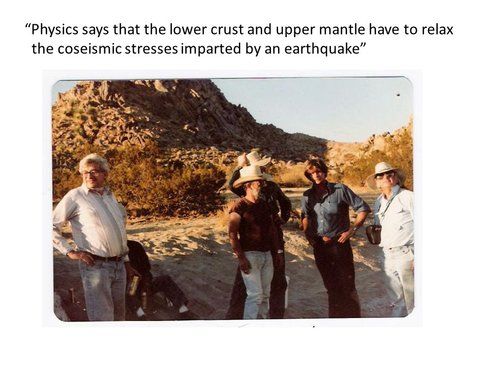 """Physics says that the lower crust and upper mantle have to relax the coseismic stresses imparted by an earthquake"""