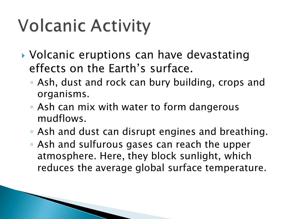  Volcanic eruptions can have devastating effects on the Earth's surface.