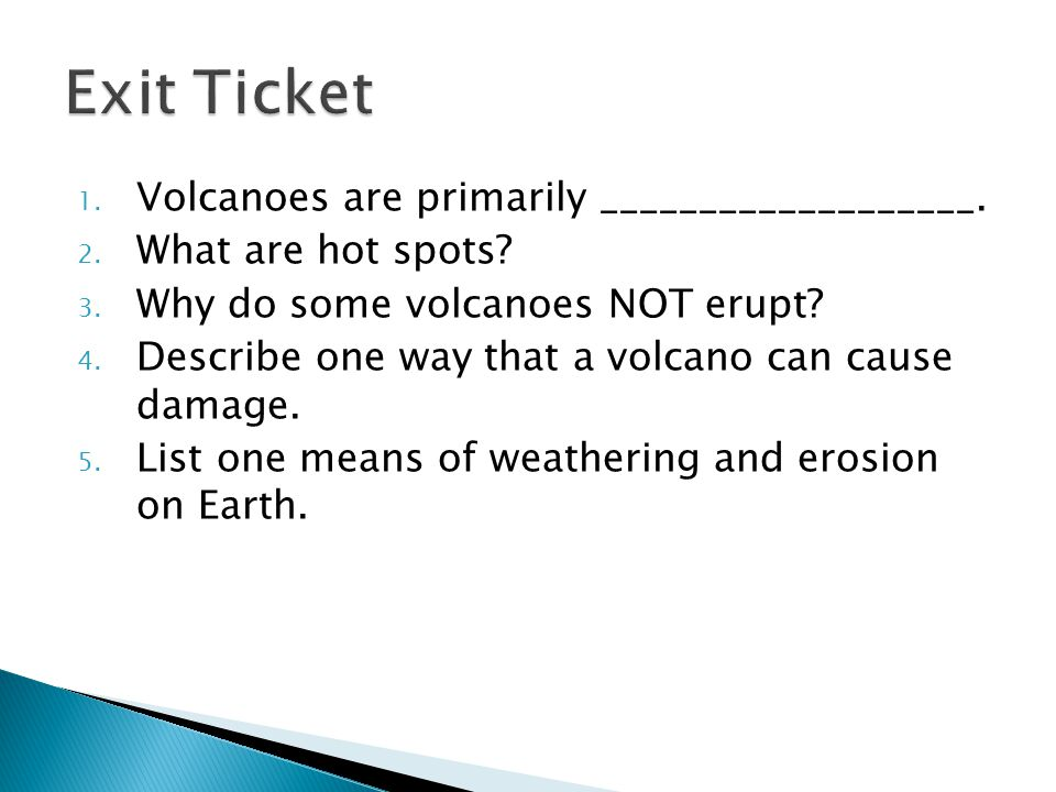 1.Volcanoes are primarily ___________________. 2.