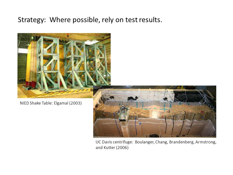 NIED Shake Table: Elgamal (2003) Strategy: Where possible, rely on test results.