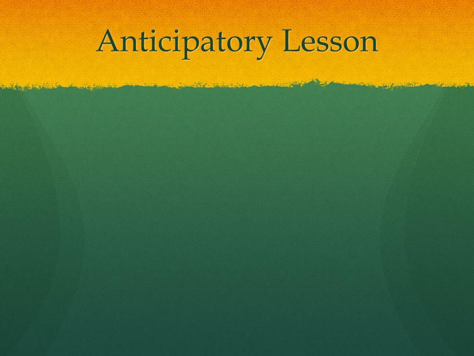 Anticipatory Lesson