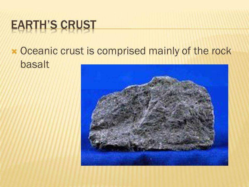  Continental crust makes up the land masses.