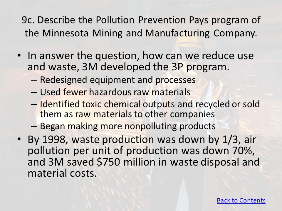 9c. Describe the Pollution Prevention Pays program of the Minnesota Mining and Manufacturing Company. In answer the question, how can we reduce use an