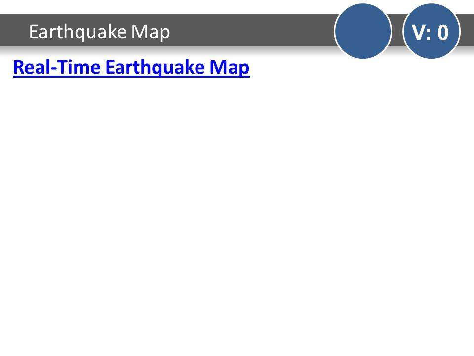 Real-Time Earthquake Map Earthquake Map V: 0