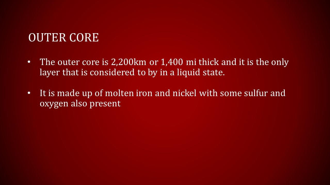 Inner Core The inner core is about 1,200 km or 720 mi thick.