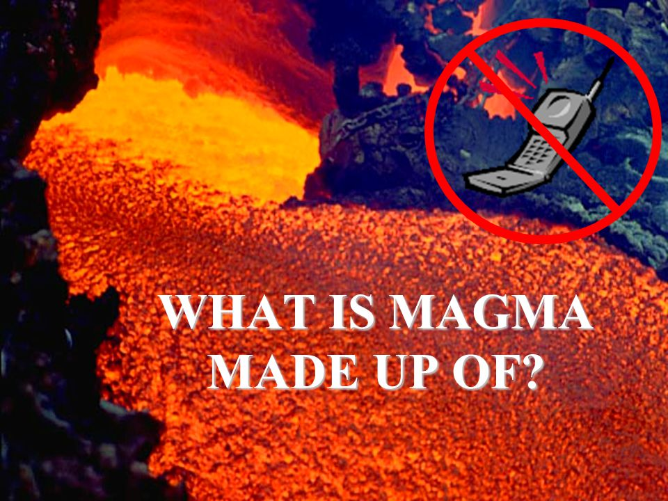 WHAT IS MAGMA MADE UP OF