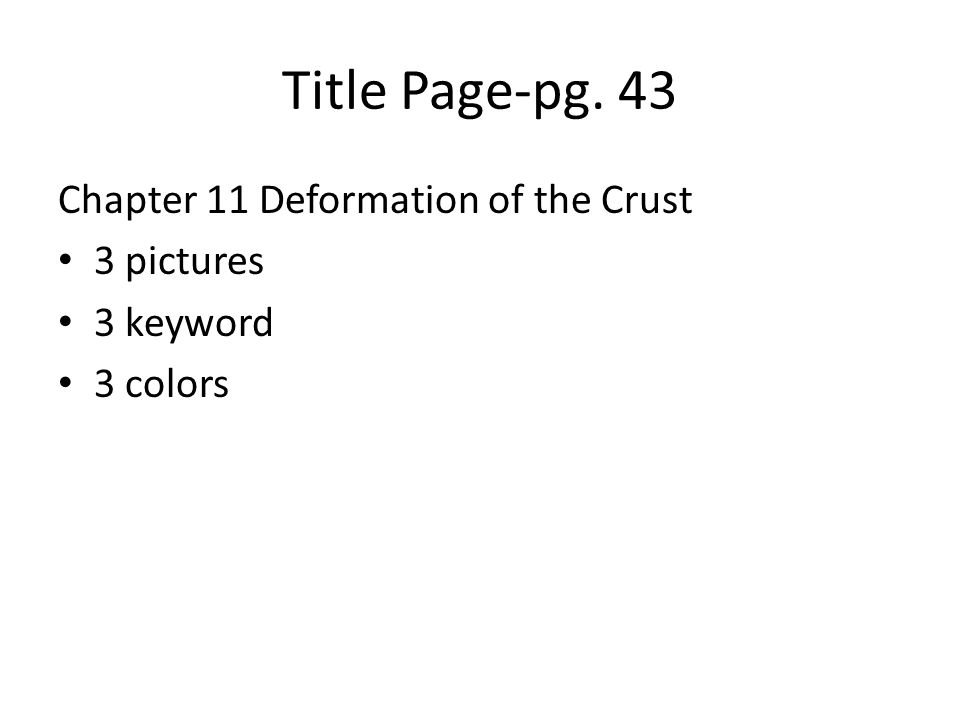 Title Page-pg. 43 Chapter 11 Deformation of the Crust 3 pictures 3 keyword 3 colors