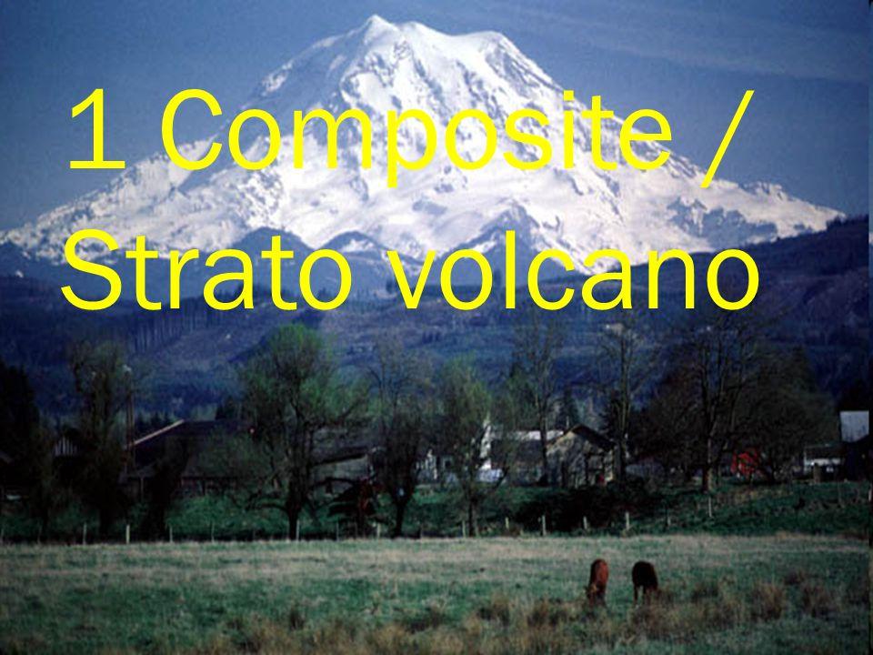 1 Composite / Strato volcano