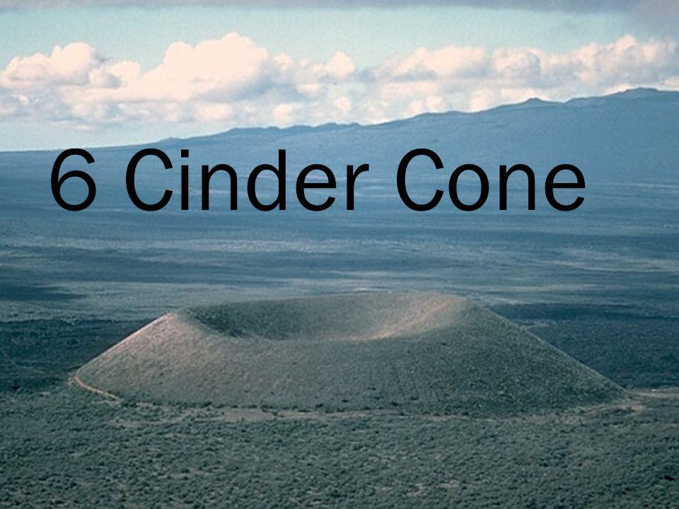 6 Cinder Cone