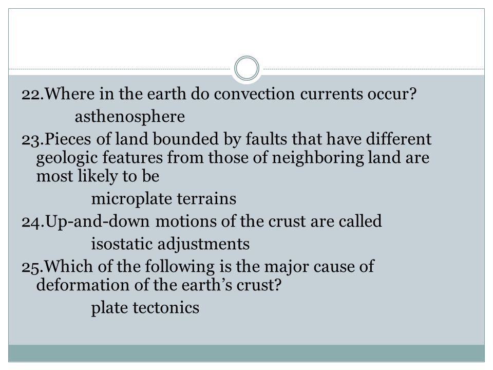 22.Where in the earth do convection currents occur.