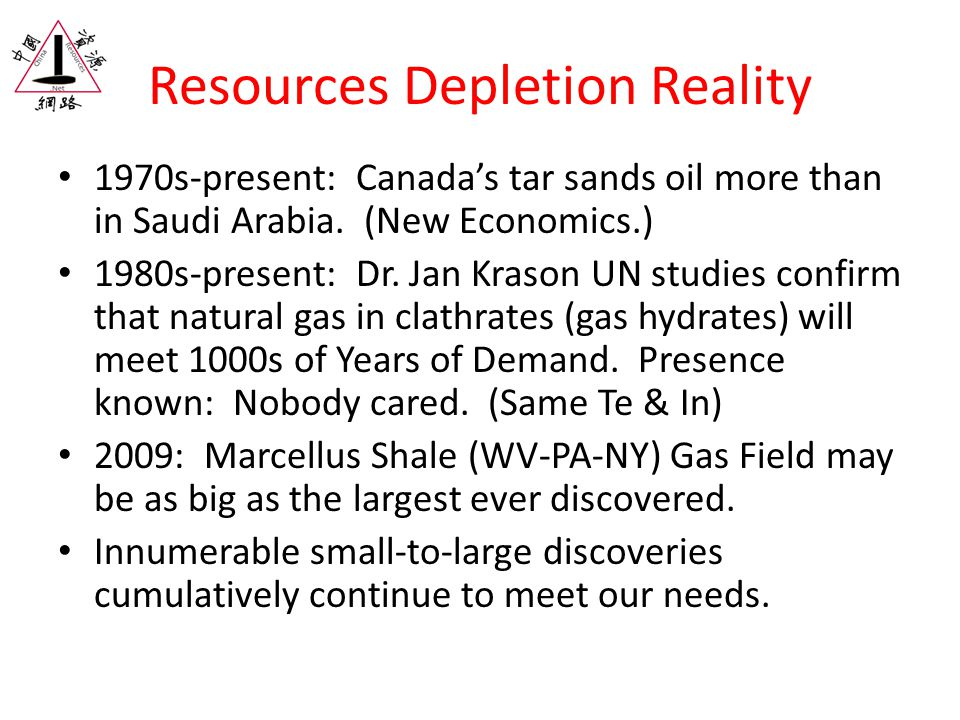 Resources Depletion Reality 1970s-present: Canada's tar sands oil more than in Saudi Arabia.