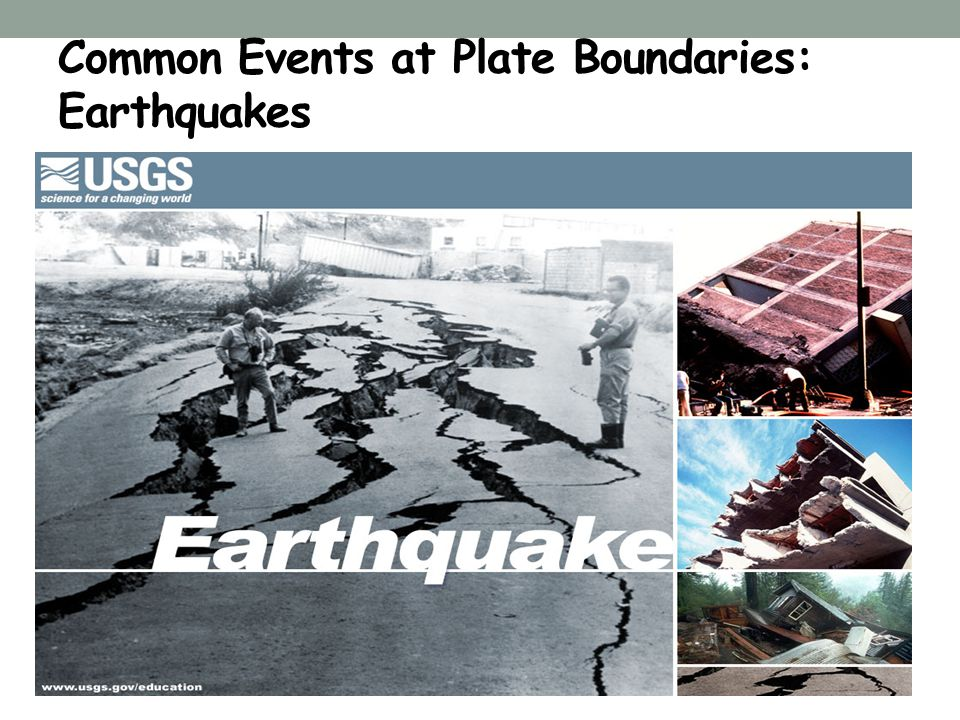Common Events at Plate Boundaries: Earthquakes