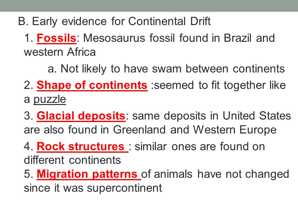 B. Early evidence for Continental Drift 1.