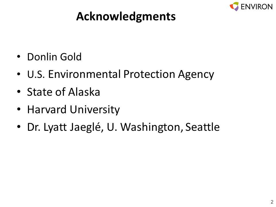 Acknowledgments 2 Donlin Gold U.S. Environmental Protection Agency State of Alaska Harvard University Dr. Lyatt Jaeglé, U. Washington, Seattle