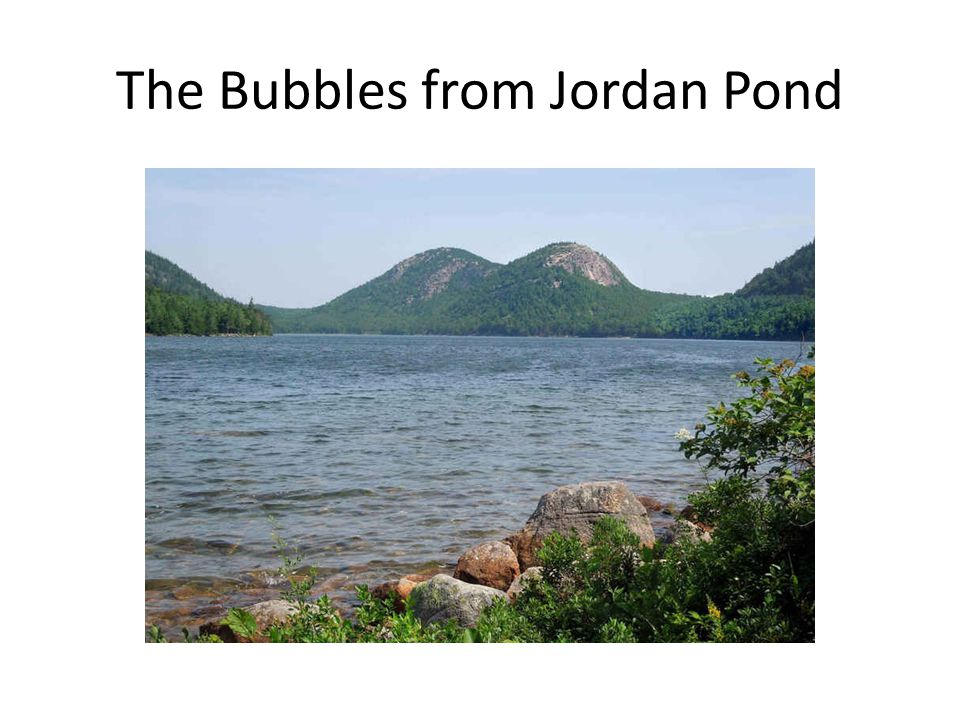 The Bubbles from Jordan Pond