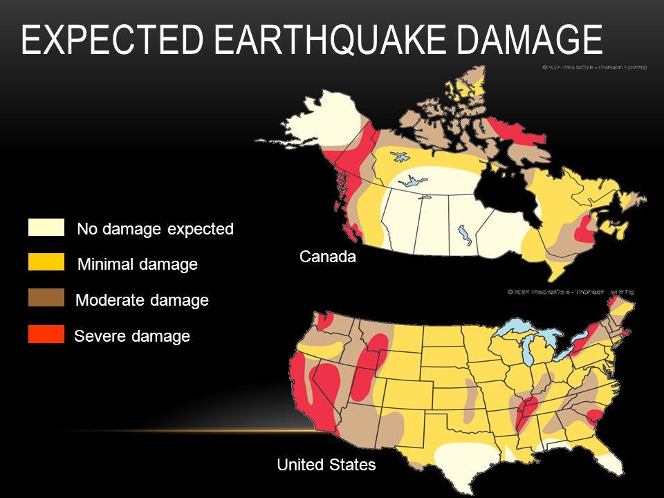 EXPECTED EARTHQUAKE DAMAGECanada United States No damage expected Minimal damage Moderate damage Severe damage