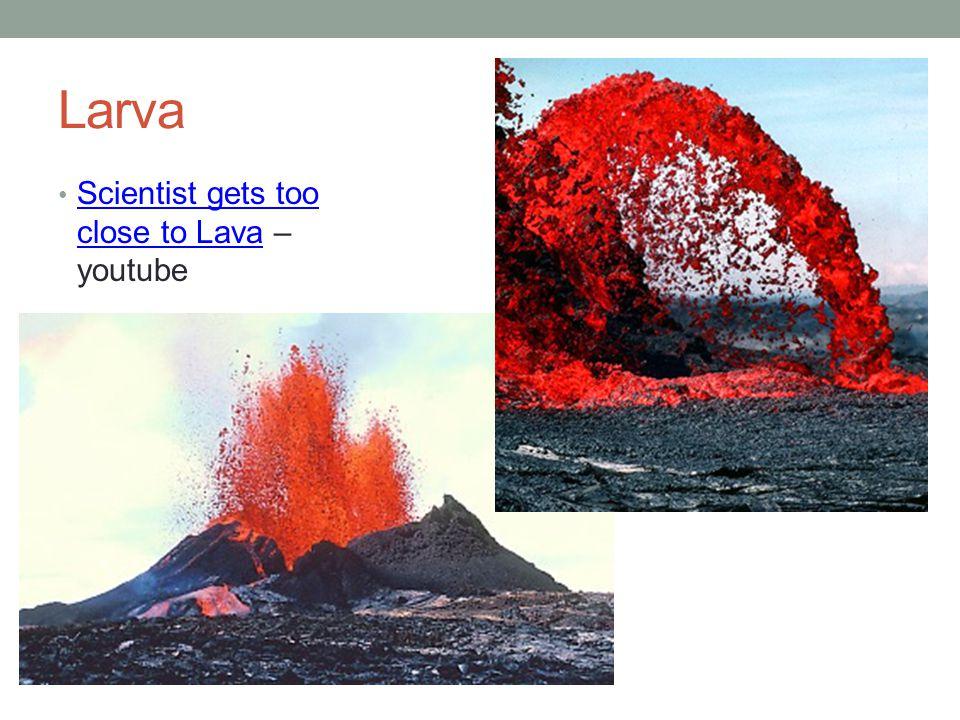 Larva Scientist gets too close to Lava – youtube Scientist gets too close to Lava