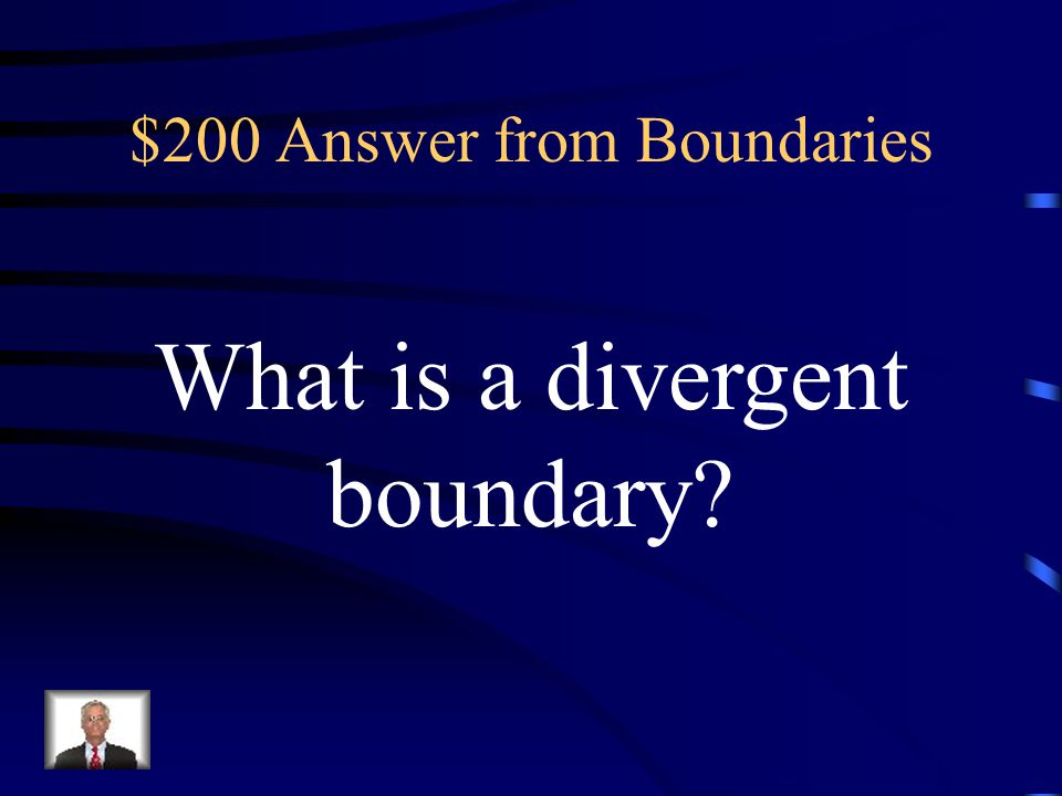 $200 Question from Boundaries This type of boundary is shown in the diagram.