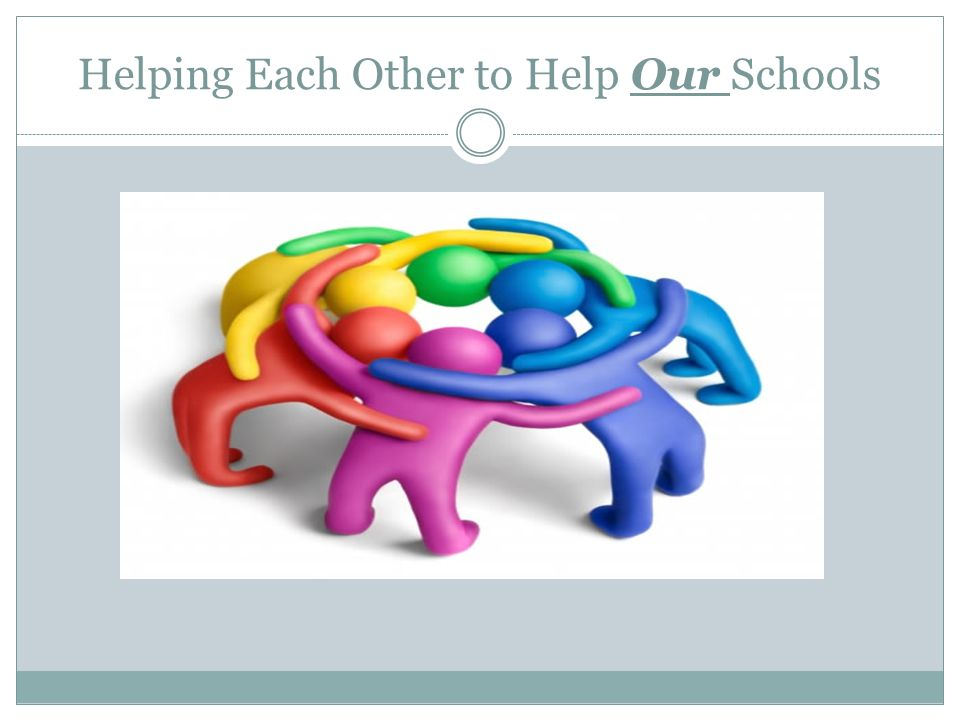 Helping Each Other to Help Our Schools