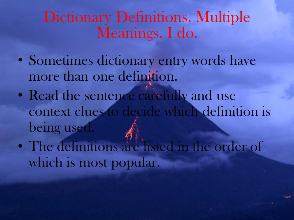Dictionary Definitions. Multiple Meanings. I do.